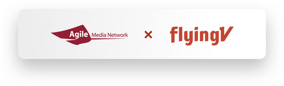 Agile Media Network x flyingV